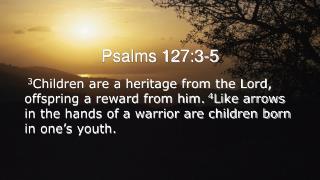 Psalms 127:3-5