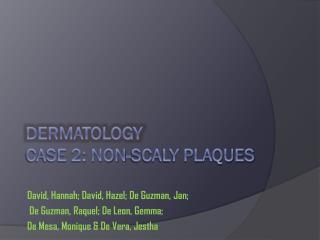 Dermatology Case 2: Non-Scaly Plaques