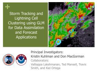 Principal Investigators:  Kristin Kuhlman and Don  MacGorman Collaborators: