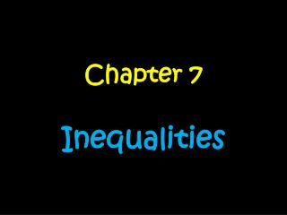 Chapter 7 Inequalities