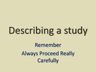 Describing a study