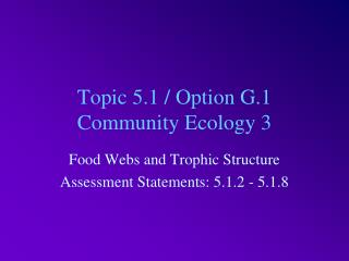 Topic 5.1 / Option G.1 Community Ecology 3