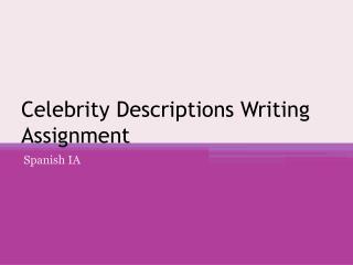 Celebrity Descriptions  Writing Assignment
