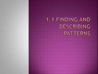 1.1 Finding and describing patterns