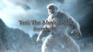 Yeti:  T he Abominable Snowman
