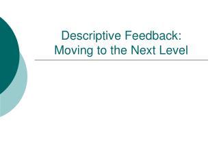 Descriptive Feedback:   Moving to the Next Level