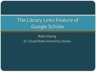 The Library Links Feature of  Google Scholar
