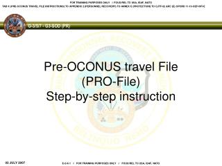 Pre-OCONUS travel File (PRO-File) Step-by-step instruction
