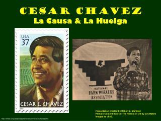 Cesar Chavez La Causa & La Huelga