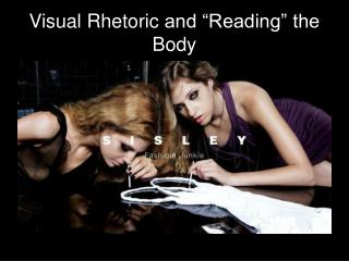 "Visual  Rhetoric and ""Reading"" t he Body"