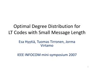 Optimal Degree Distribution for  LT Codes with Small Message Length