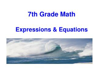 7th Grade Math Expressions & Equations