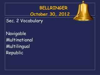 BELLRINGER October 30, 2012