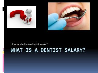What is a dentist salary?