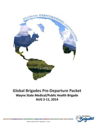 Global Brigades Pre-Departure Packet  Wayne State Medical/Public  Health Brigade AUG 2-11, 2014