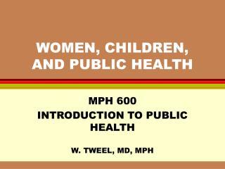 WOMEN, CHILDREN, AND PUBLIC HEALTH