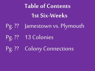 Table of Contents 1st Six-Weeks