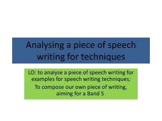 Analysing a piece of speech writing for techniques