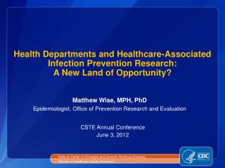 Matthew Wise, MPH, PhD Epidemiologist, Office of Prevention Research and Evaluation