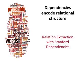 Dependencies encode relational structure