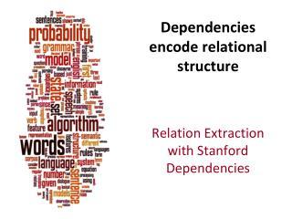 Dependencies encode relational structure