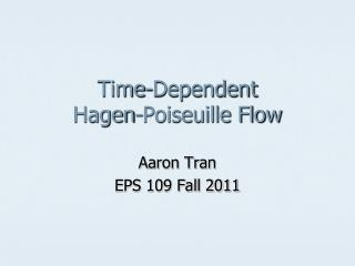 Time-Dependent Hagen-Poiseuille Flow