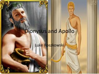 Dionysus and Apollo