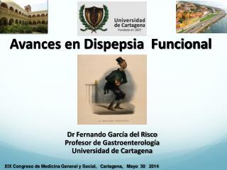 Dr  Fernando García del Risco Profesor de Gastroenterología  Universidad de Cartagena