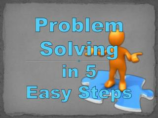 Problem Solving  in 5  Easy  Steps