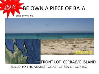 BE OWN A PIECE OF BAJA