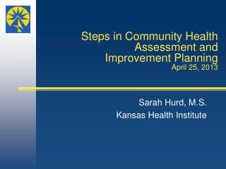 Steps in Community Health  Assessment and Improvement Planning April  25, 2013