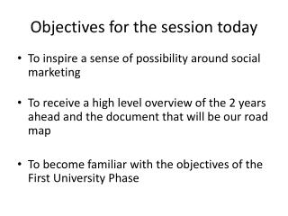 Objectives for the session today