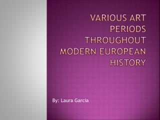 Various Art periods throughout modern European history