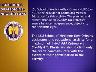 LSU SCHOOL OF Medicine-New Orleans