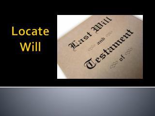 Locate Will