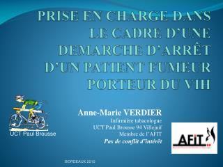 Anne-Marie VERDIER  Infirmi re tabacologue  UCT Paul Brousse 94 Villejuif Membre de l AFIT Pas de conflit d int r t