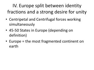IV. Europe split  between identity  fractions and a  strong desire  for  unity