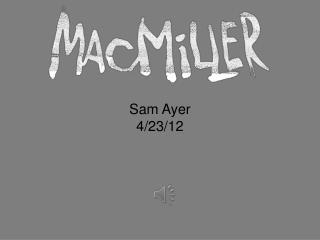 Sam Ayer 4/23/12