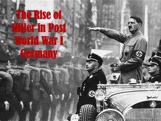 The Rise of Hitler in Post  World War I Germany