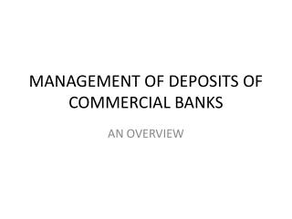 MANAGEMENT OF DEPOSITS OF COMMERCIAL BANKS