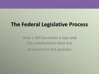 The Federal Legislative Process
