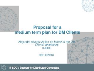 Proposal for a medium term plan for DM Clients