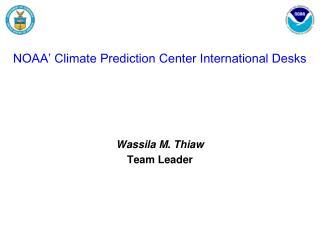 NOAA' Climate Prediction Center International Desks