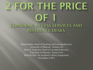 2 for the Price of 1  Combining Access Services and Reference Desks