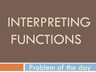 Interpreting Functions