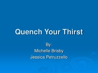 Quench Your Thirst
