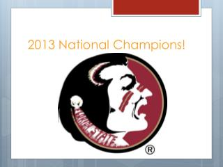 2013 National Champions!