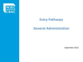 Entry Pathways  General Administration
