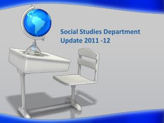 Social Studies Department  Update 2011 -12