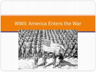 WWII: America Enters the War